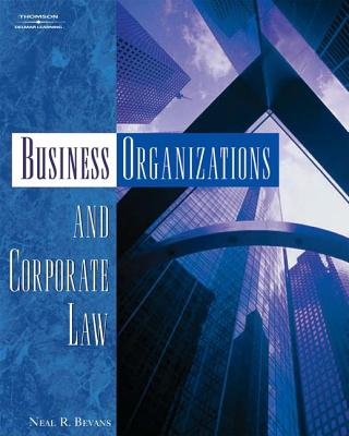 Business Organizations And Corporate Law By Bevans, Neal R.
